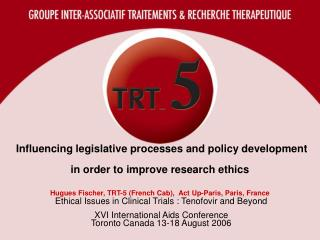 Ethical Issues in Clinical Trials : Tenofovir and Beyond XVI International Aids Conference
