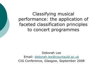 Deborah Lee Email:  deborah.lee@courtauld.ac.uk CIG Conference, Glasgow, September 2008