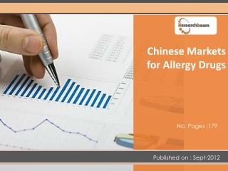 Chinese Markets for Allergy Drugs Market Size, Analysis, Sha