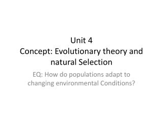 Unit 4 Concept: Evolutionary theory and natural Selection