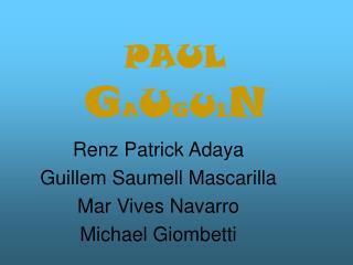 PAUL G A U G U I N