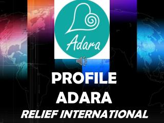 PROFILE  ADARA RELIEF INTERNATIONAL