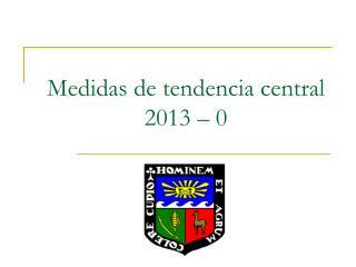 Medidas de tendencia central 2013 – 0