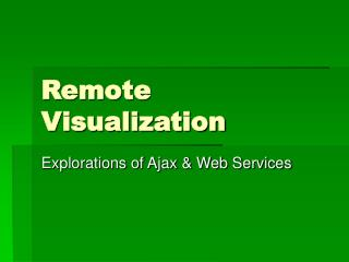 Remote Visualization