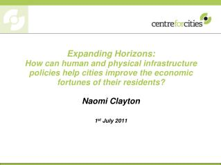 Expanding Horizons: How can human and physical infrastructure policies help cities improve the economic fortunes of thei