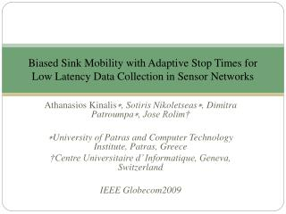 Biased Sink Mobility with Adaptive Stop Times for Low Latency Data Collection in Sensor Networks
