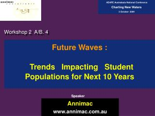 Future Waves : Trends   Impacting   Student Populations for Next 10 Years