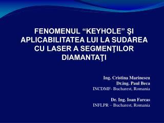 Ing. Cristina Marinescu Drg. Paul Beca INCDMF- Bucharest, Romania Dr. Ing. Ioan Farcas