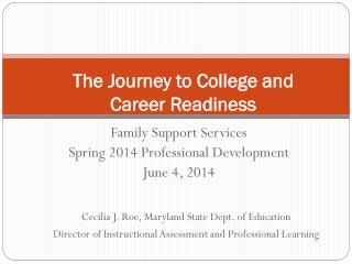 The Journey to College and Career Readiness