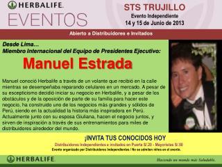 Desde Lima… Miembro Internacional del Equipo de Presidentes Ejecutivo:      Manuel Estrada