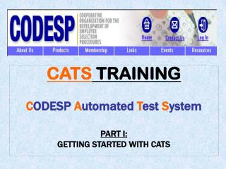 CATS  TRAINING C ODESP  A utomated  T est  S ystem PART I: GETTING STARTED WITH CATS
