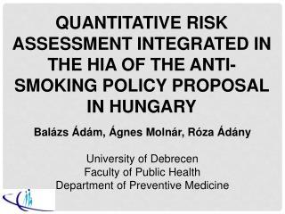 Balázs Ádám, Ágnes Molnár, Róza Ádány University of Debrecen Faculty of Public Health