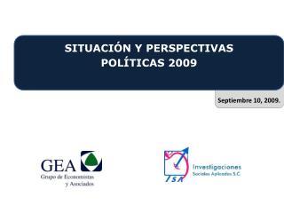 SITUACIÓN Y PERSPECTIVAS POLÍTICAS 2009