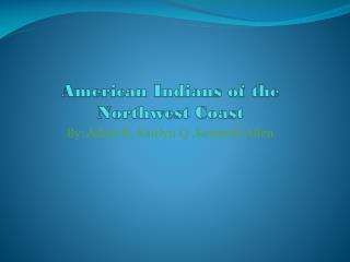 American Indians of the Northwest Coast