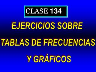 CLASE  134