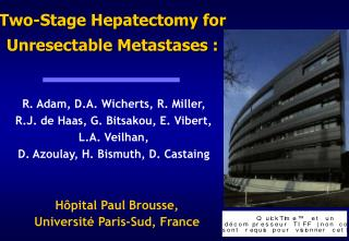 Two-Stage Hepatectomy for Unresectable Metastases :