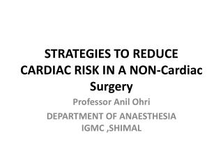 STRATEGIES TO REDUCE CARDIAC RISK IN A NON-Cardiac Surgery