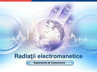 Radia ţii electromanetice