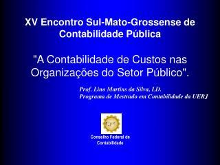 """""""A Contabilidade de Custos nas Organizações do Setor Público""""."""