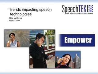 Trends impacting speech  technologies