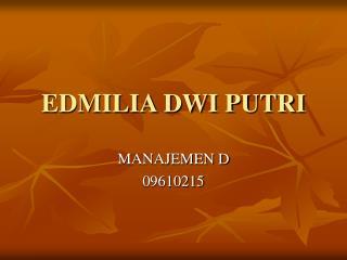 EDMILIA DWI PUTRI