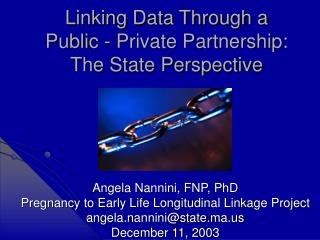 Linking Data Through a  Public - Private Partnership:  The State Perspective