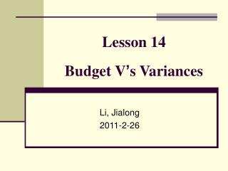Lesson 14  Budget V ' s Variances