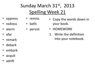 Sunday March 31 st ,  2013 Spelling  Week 21