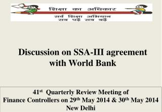 Discussion on SSA-III agreement with World Bank