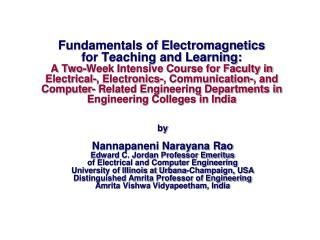 by Nannapaneni Narayana Rao Edward C. Jordan Professor Emeritus