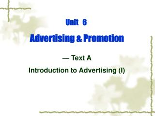 Unit   6  Advertising & Promotion