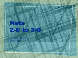 Nets 2-D to 3-D