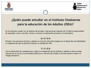 ¿Quién puede estudiar en el Instituto Sinaloense  para la educación de los Adultos (ISEA)?