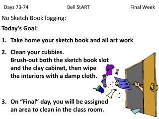Days 73-74                               Bell  StART                               Final Week