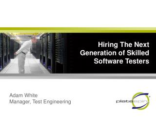 Hiring The Next Generation of Skilled Software Testers