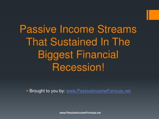 Passive Income Streams That Sustained In The Biggest Financi