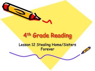 4 th  Grade Reading