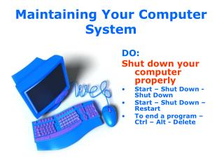 Maintaining Your Computer System
