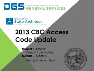 Robert L. Chase       Deputy State Architect Dennis J. Corelis Deputy State Architect