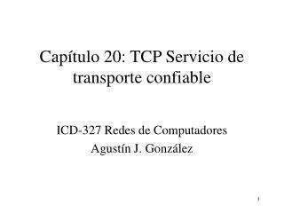 Capítulo 20: TCP Servicio de transporte confiable