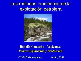 Los métodos numéricos de la explotación petrolera