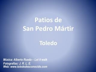 Patios de San Pedro Mártir Toledo