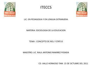ITECCS LIC. EN PEDAGOGIA Y EN LENGUA EXTRANJERA MATERIA: SOCIOLOGIA DE LA EDUCACION