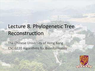Lecture  8.  Phylogenetic Tree Reconstruction
