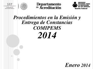 Procedimientos en la Emisión y Entrega de Constancias  COMIPEMS 2014