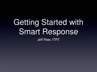 Getting Started with Smart Response