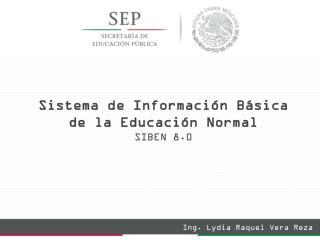Sistema de Información Básica de la Educación Normal SIBEN 8.0