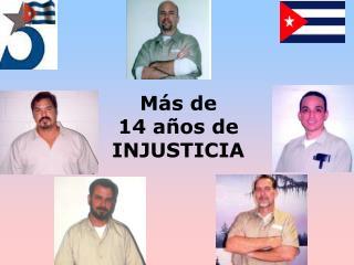 Más de  14 años de INJUSTICIA