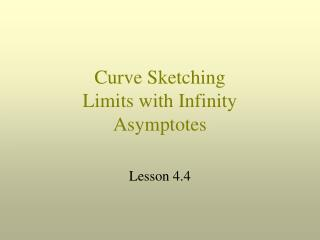 Curve Sketching Limits with Infinity Asymptotes