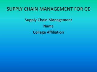 SUPPLY CHAIN MANAGEMENT FOR GE